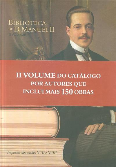 Biblioteca de D. Manuel II (introd., org. e índices João Ruas)