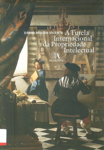A tutela internacional da propriedade intelectual (Dário Moura Vicente)