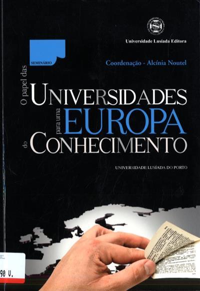 """O Papel das Universidades para uma Europa do Conhecimento (do Seminário """"O Papel das Universidades...)"""