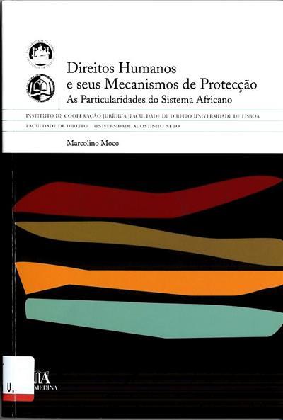 Direitos humanos e seus mecanismos de protecção (Marcolino José Carlos Moco)