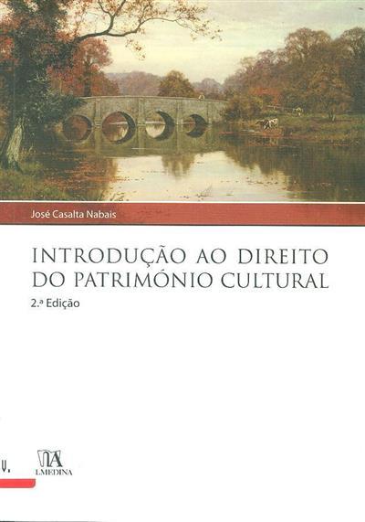 Introdução ao direito do património cultural (José Casalta Nabais)