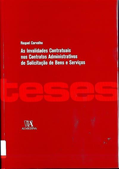 As invalidades contratuais nos contratos administrativos de solicitação de bens e serviços (Raquel Carvalho)