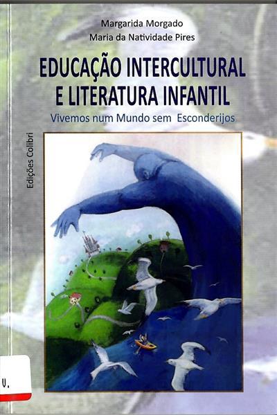 Educação intercultural e literatura infantil (Margarida Morgado, Maria da Natividade Pires ?)