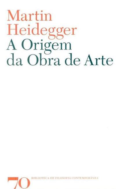 A origem da obra de arte (Martin Heidegger)