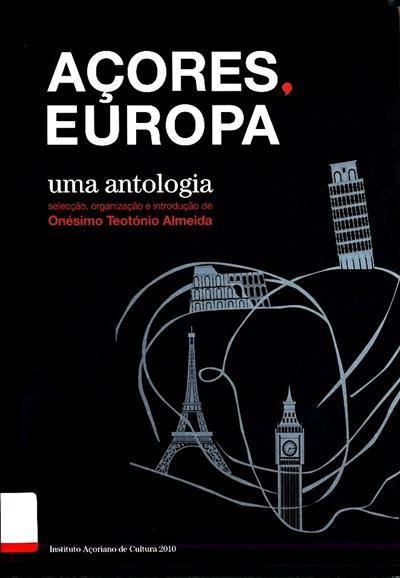 Açores, Europa (selec., org., introd. Onésimo Teotónio Almeida)