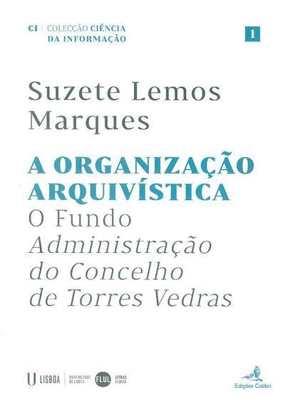 A organização arquivística (Suzete Lemos Marques)