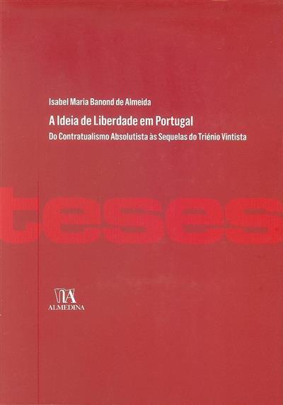 A ideia de liberdade em Portugal (Isabel Maria Banond de Almeida)