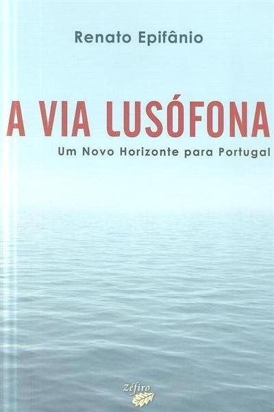 A via lusófona (Renato Epifânio)