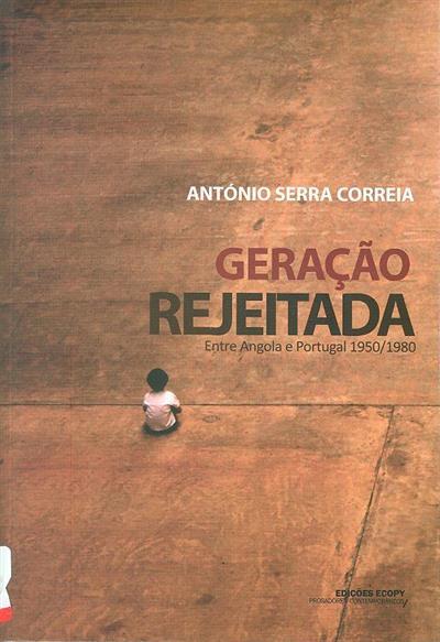 Geração rejeitada (António Serra Correia)