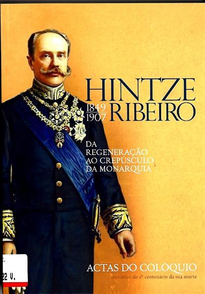"""Hintze Ribeiro (1849-1907) (do Colóquio """"Hintze Ribeiro..."""")"""