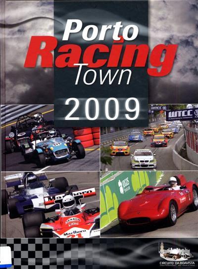 Porto Racing Town, 2009 (textos Adelino Dinis... [et al.])