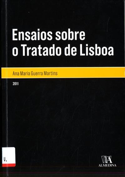 Ensaios sobre o Tratado de Lisboa (Ana Maria Guerra Martins)