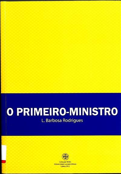 O primeiro-ministro no sistema de governo governamental primo-ministerial português (L. Barbosa Rodrigues)