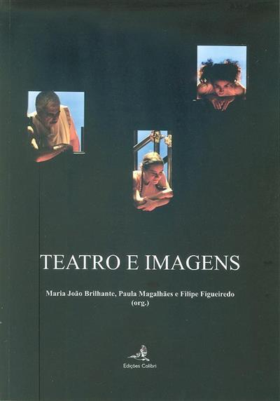 Teatro e imagens (1º Encontro OPSIS - Base Iconográfica de Teatro em Portugal)