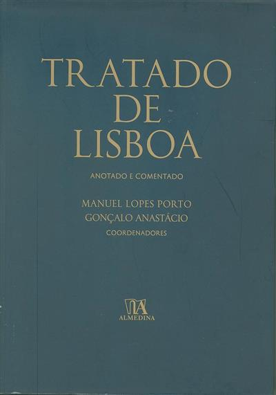 Tratado de Lisboa (coord. Manuel Lopes Porto, Gonçalo Anastácio)