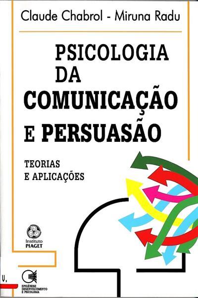 Psicologia da comunicação e persuasão (Claude Chabrol, Miruna Radu)