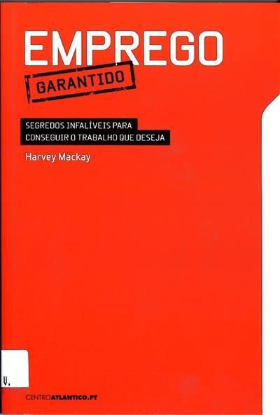 Emprego garantido (Harvey Mackay)