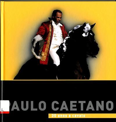 30 anos a cavalo (Paulo Caetano)