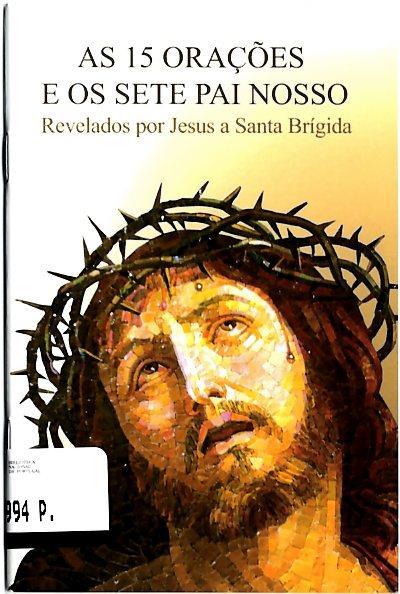 As 15 orações e os sete Pai Nosso revelados por Jesus a Santa Brígida