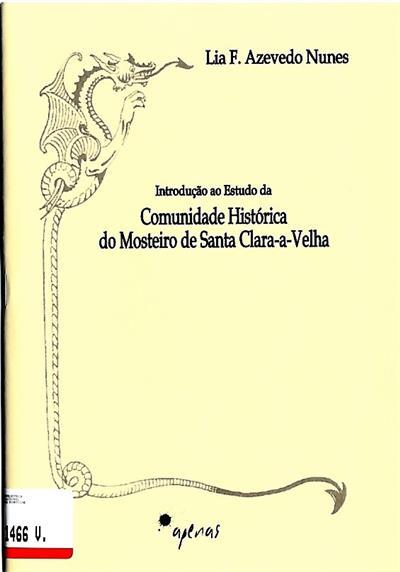 Introdução ao estudo da comunidade histórica do Mosteiro de Santa Clara-a-Velha (Lia F. Azevedo Nunes)