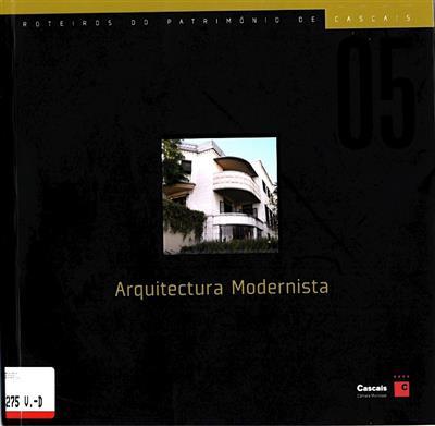 Arquitectura modernista (coord. cient. Margarida Magalhães Ramalho)