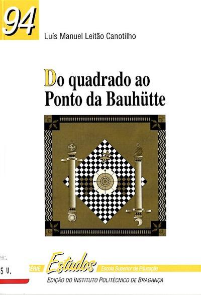 Do quadrado ao ponto da Bauhütte (Luís Manuel Leitão Canotilho)