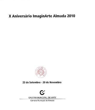 X Aniversário ImaginArte Almada 2010 (coord. Ana Isabel Ribeiro, Alexandra Campos)