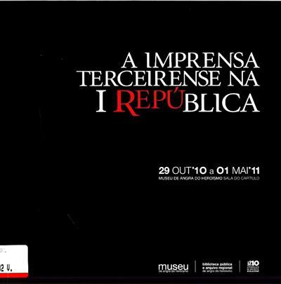 A imprensa terceirense na I República (comis. e textos Carlos Enes)