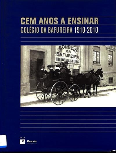 Cem anos a ensinar (invest., textos e sel. de imagens Olga Bettencourt, João Miguel Henriques)