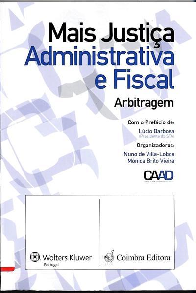 Mais justiça administrativa e fiscal (Centro de Arbitragem Administrativa)