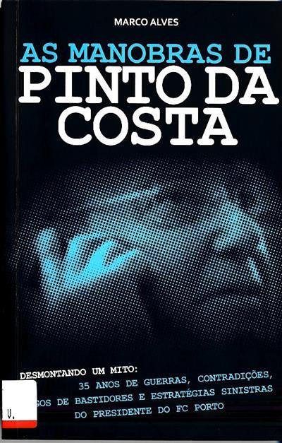As manobras de Pinto da Costa (Marco Alves)