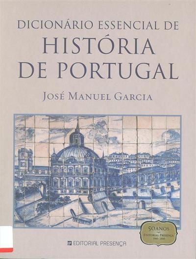 Dicionário essencial de História de Portugal (José Manuel Garcia)