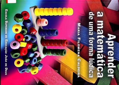 Aprender a matemática de uma forma lúdica (Maria Filomena Caldeira)