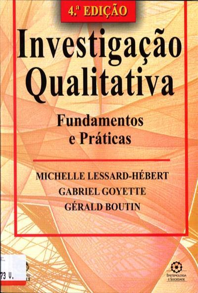Investigação qualitativa (Michelle Lessard-Hérbert, Gabriel Goyette, Gérald Boutin)