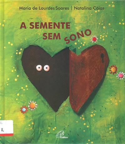 A semente sem sono (Maria de Lourdes Soares)