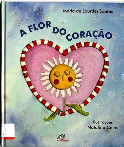 A flor do coração (Maria de Lourdes Soares)