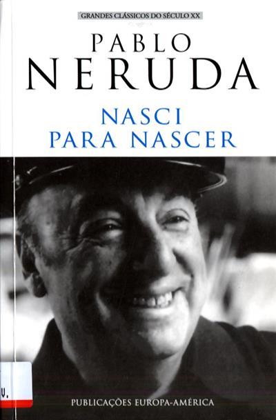 Nasci para nascer (Pablo Neruda)