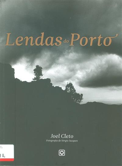 Lendas do Porto (Joel Cleto)