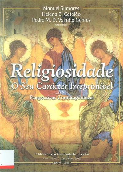 Religiosidade (org. e rev. Manuel G. Sumares, Helena B. Catalão, Pedro M.D. Valínho Gomes)