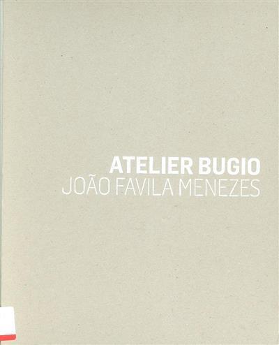 Atelier Bugio (coord. Rui Mendes, João Favila Menezes, Fernando Amado)