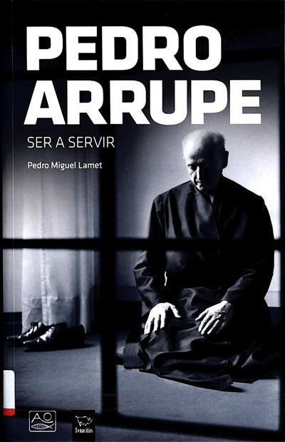 Pedro Arrupe (Pedro Miguel Lamet)