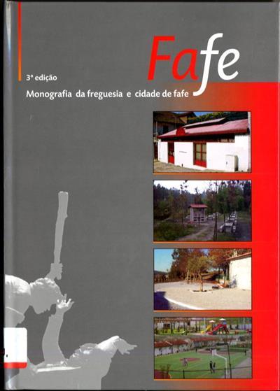 Monografia da freguesia e cidade de Fafe (Miguel Monteiro, Joaquim  Leite de Araújo, José Mário Ribeiro Silva)