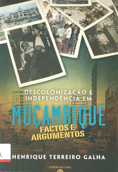 Descolonização e independência em Moçambique (Henrique Terreiro Galha)
