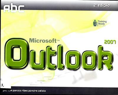 O ABC do Outlook 2007 (Patrícia Ponces Ribas Pereira Calisto)