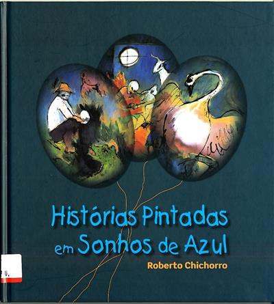 Histórias pintadas em sonhos de azul (Roberto Chichorro)
