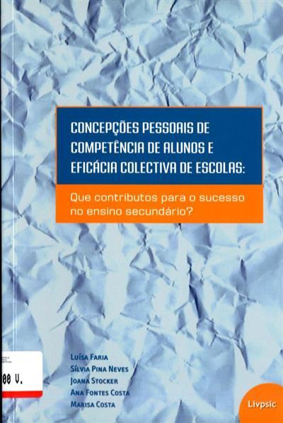 Concepções pessoais de competência de alunos e eficácia colectiva de escolas (Luísa Faria... [et al.])