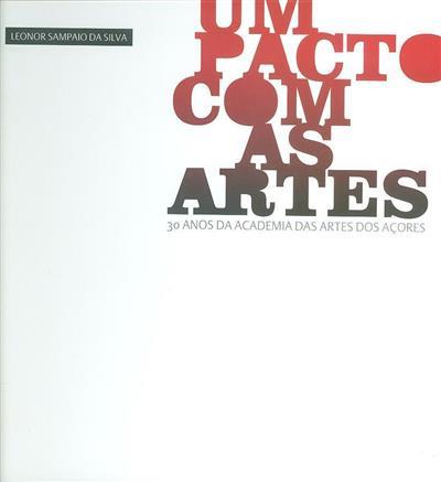 Um pacto com as artes (textos Leonor Sampaio da Silva)