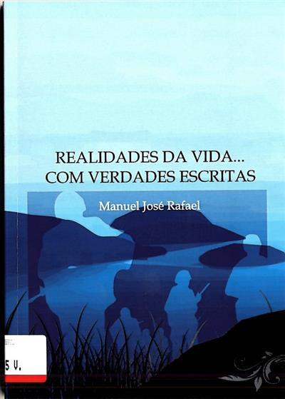Realidades da vida... (Manuel José Rafael)