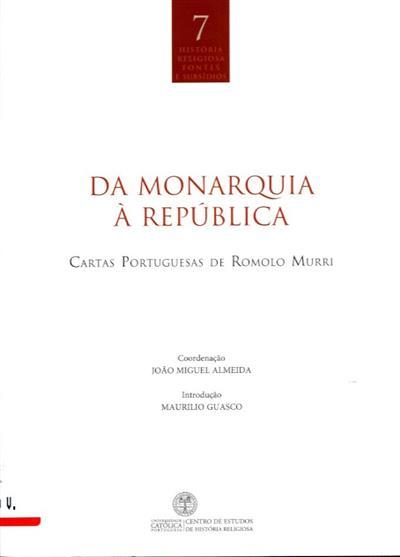 Da Monarquia à República (coord. João Miguel Almeida)