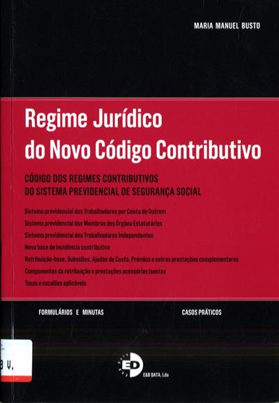 Regime jurídico do novo código contributivo (Maria Manuel Busto)